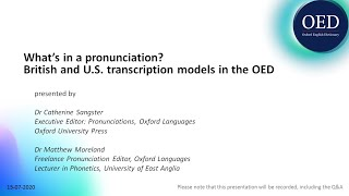 What's in a pronunciation?  British and U.S. transcription models in the OED