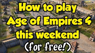 How you can play Age of Empires 4 this weekend (for free!)