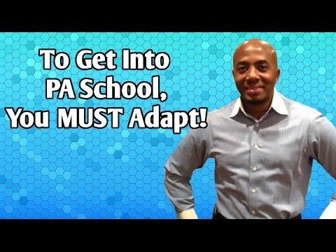 To Get Into PA School, You MUST Adapt!