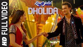 Dholida Full Video   LOVEYATRI   Aayush S   Warina H Neha Kakkar, Udit N, Palak M, Raja H,Tanishk B