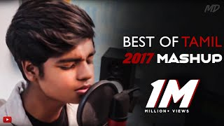 Best of Tamil 2017 Mashup Cover By MD | Tamil Chartbusters of 2017 |