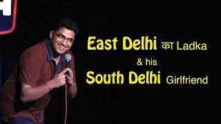 East Delhi ka ladka & his South Delhi girlfriend | Stand up comedy by Gaurav Gupta