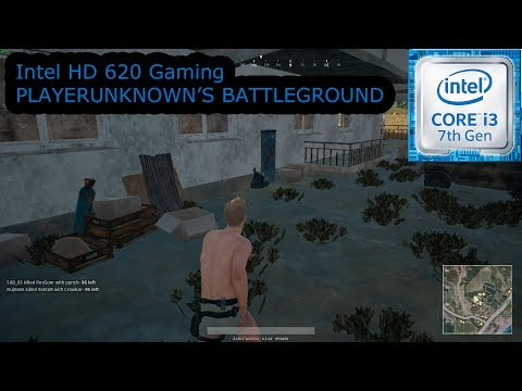 Intel HD 620 Gaming - PLAYERUNKNOWN'S BATTLEGROUNDS - i3-7100U, i5-7200U, i7-7500U, Kaby Lake