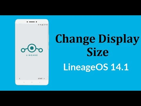 How to Change Display Size in Lineage OS 14.1