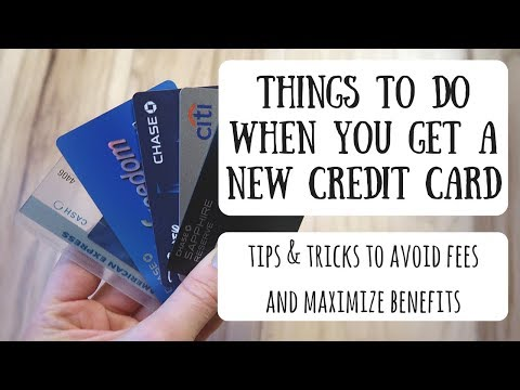 Things to Do When You Get a New Credit Card | Best Practices & Tips to Help Manage Your New Card
