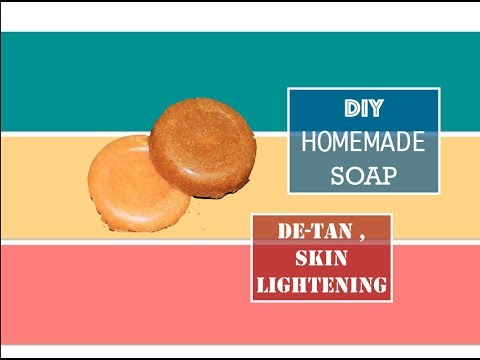 How to make soap at home - DIY soap for de-tan and skin tone improvement