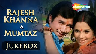 Rajesh Khanna & Mumtaz Songs JUKEBOX (HD)   - Evergreen Hindi Songs - Best Bollywood Old Songs