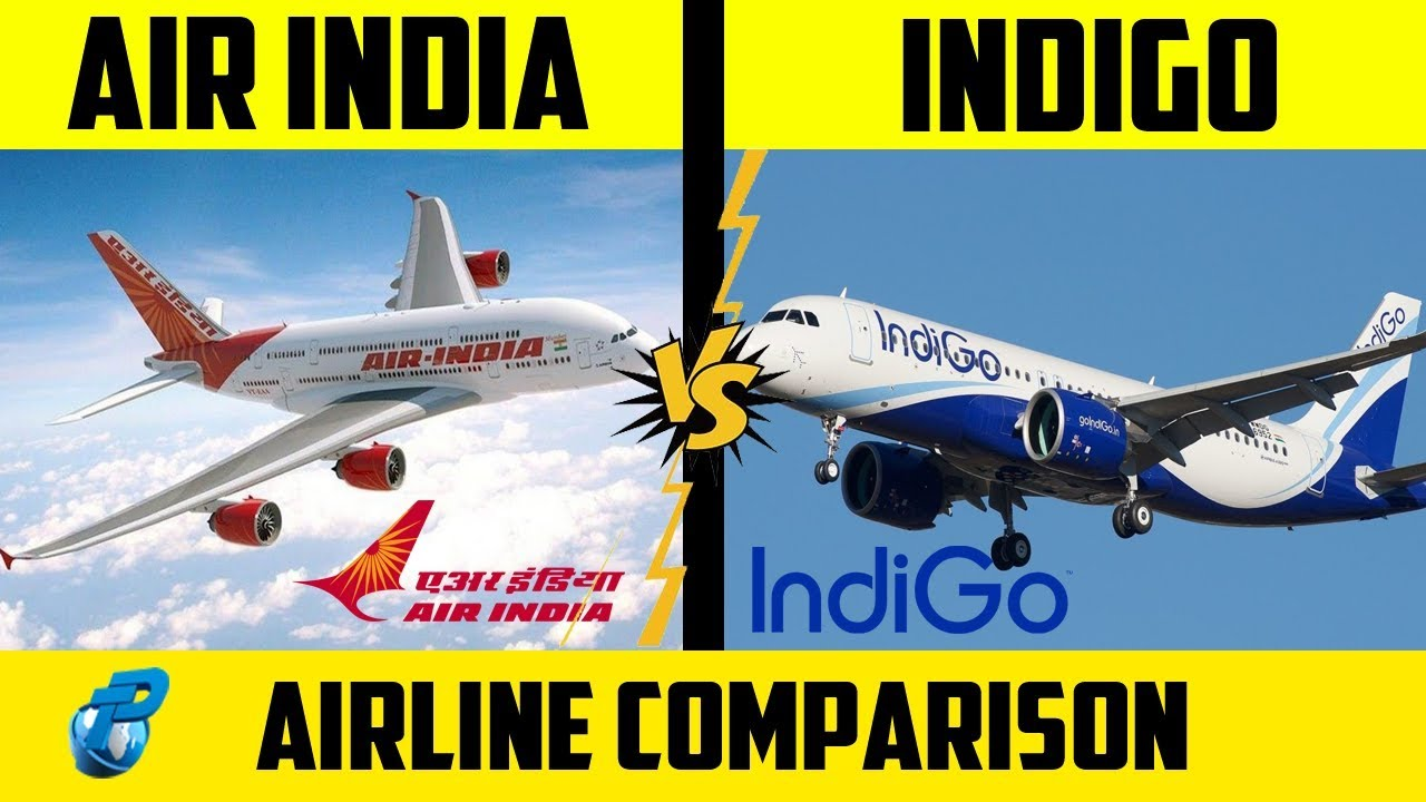 Air India VS Indigo   Airline Comparison   Which is the Best Airline of India?