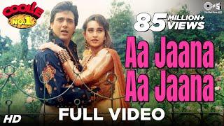 Aa Jaana Aa jaana - Video Song | Coolie No. 1 | Govinda & Karisma Kapoor | Kumar Sanu & Alka Yagnik