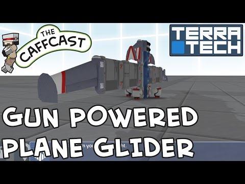 TerraTech Showcase - How To Make... A GUN POWERED PLANE GLIDER!!!