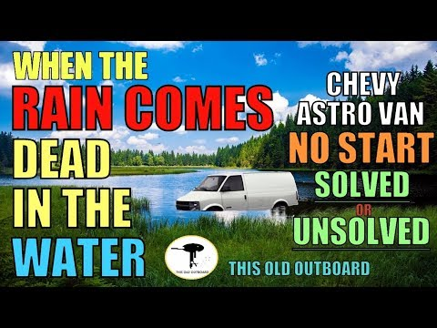 2005 CHEVY ASTRO VAN - WHEN THE RAIN COMES - SOLVED OR UNSOLVED?