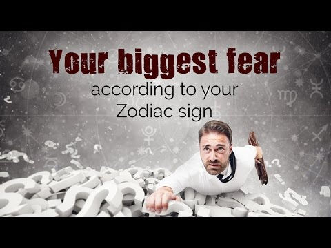 Your biggest fear according to your Zodiac sign