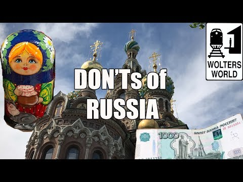 Visit Russia - The DON'Ts of Visiting Russia