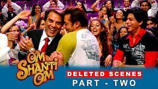 Om Shanti Om | Deleted Scenes | Shah Rukh Khan, Deepika padukone | A Film by Farah Khan