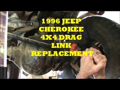 1996 JEEP CHEROKEE 4x4 DRAG LINK REPLACEMENT