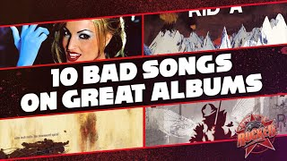 10 Bad Songs On Great Albums | Rocked