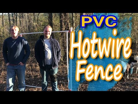 Electric Fence for Goats: PVC Pipe Project Hot Wire Polywire  (2018)