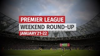 Premier League Round-Up - January 21-22 - Successful Weekend For Chelsea & Arsenal