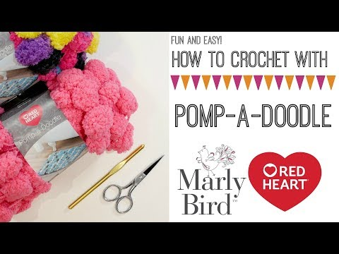 How to Crochet with New Pomp-a-Doodle Yarn