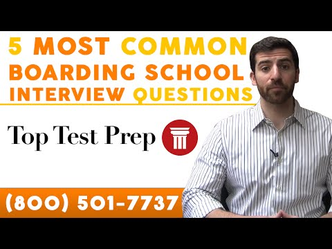 5 Most Common Boarding School Interview Questions - TopTestPrep.com