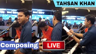 Tahsan Khan Composing a Song LIVE! - Written by a Fan