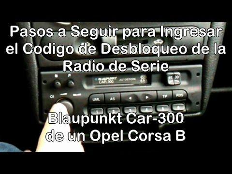 Cómo Desbloquear la Radio de Serie Blaupunkt CAR-300 de un Opel Corsa B