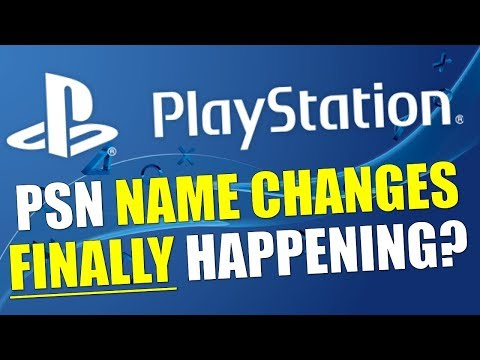 PSN Name Changes Finally Happening?