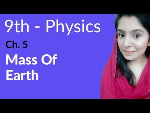 Mass of Earth - Physics Chapter 5 Gravitation - 9th Class