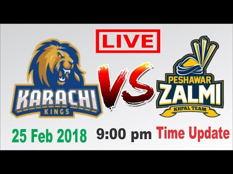 PSL 2018 Live Streaming - Karachi King VS Peshawar Zalmi Live 25.02.2018 || TIME 9 :00 PM