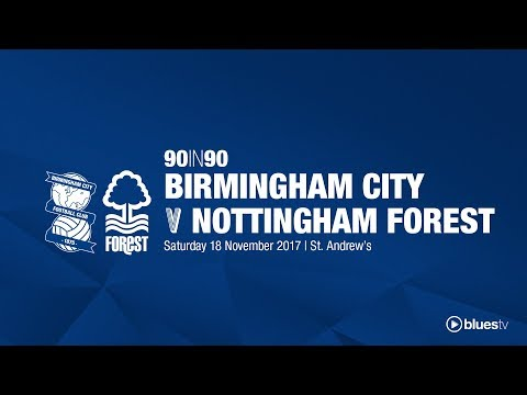 Birmingham City 1 - 0 Nottingham Forest | 90in90