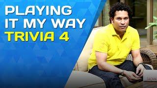 Playing It My Way   Trivia 4   Sachin Tendulkar