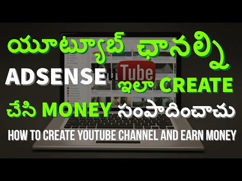 How to Create a Youtube Channel and Earn Money in Telugu 2017 | make money online