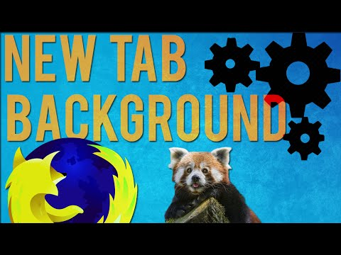 How To Change/Customize New Tab Background - Mozilla Firefox