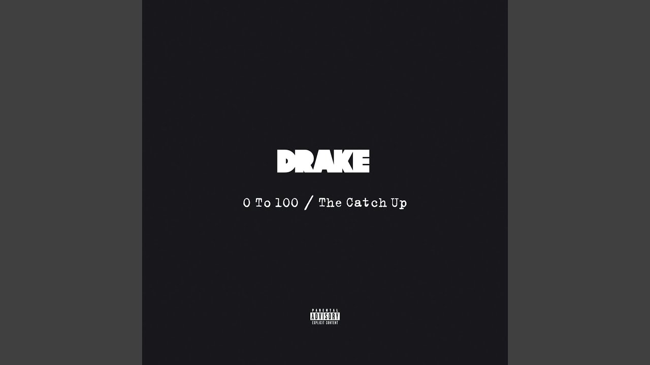Drake - 0 To 100 / The Catch Up