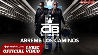 CHIQUITO TEAM BAND - Abreme Los Caminos [Official Lyric + Audio] Salsa 2018