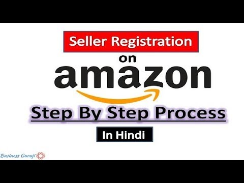 ✌How To Sell on Amazon in 2018   Seller Registration Complete Step By Step Process