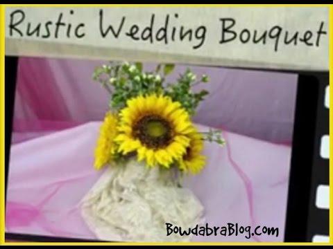 Rustic Wedding Bouquet Video Tutorial