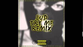 Bud - Try Me Remix