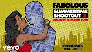 Fabolous - Frenemies (Audio) ft. Josh K