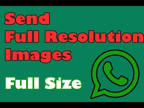 2018 How To Send Full Resolution Images in Whatsapp !!!! Easy & Simple!