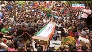 Massive Crowd Gathered To Pay Last Respect To Martyr Odia Jawan Ajit Sahu
