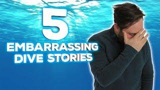 5 Embarrassing Dive Stories