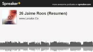 26 Jaime Roos (resumen) (hecho Con Spreaker)