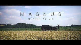 GIVIN` IT UP Music video by Magnus