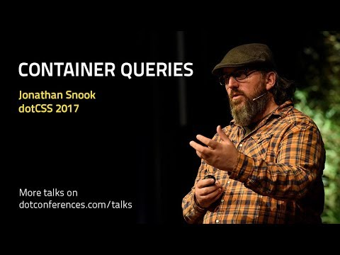 dotCSS 2017 - Jonathan Snook - Container Queries