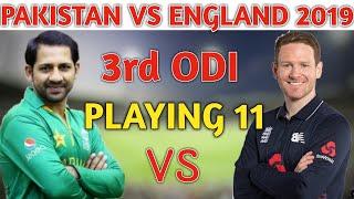 Pakistan Vs England 3rd ODI 2019 Playing 11 and Match Preview | Pakistan Playing Xi For 3rd ODI 2019