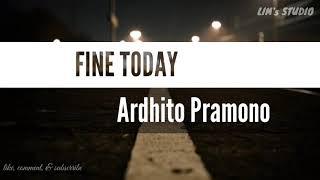 Fine Today Ardhito Pramono Lirik Video Ost Nanti Kita Cerita Tentang Hari Ini Nkcthi