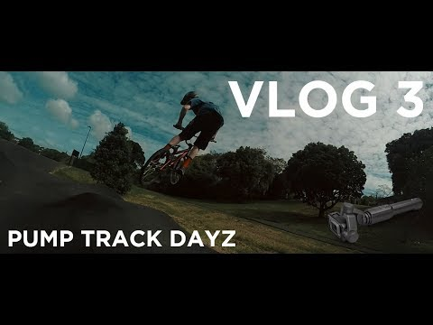 VLOG 3! SICK TIME AT THE PUMP TRACK AGAIN WITH STABALIZER