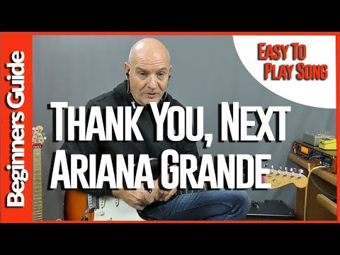 Thank U Next By Ariana Grande - Guitar Lesson For The Beginner
