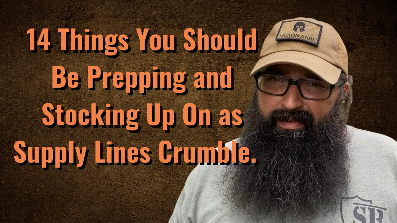 14 Things You Should Be Prepping and Stocking Up On as Supply Lines Crumble.